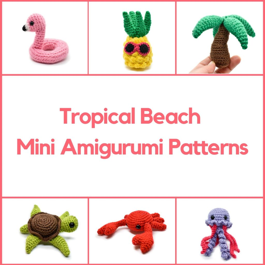 a grid showing 6 different small amigurumi crochet dolls: a flamingo floatie, a pineapple with sunglasses, a palm tree, a sea turtle, a crab, and a jellyfish